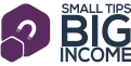 small Tips BIG Income